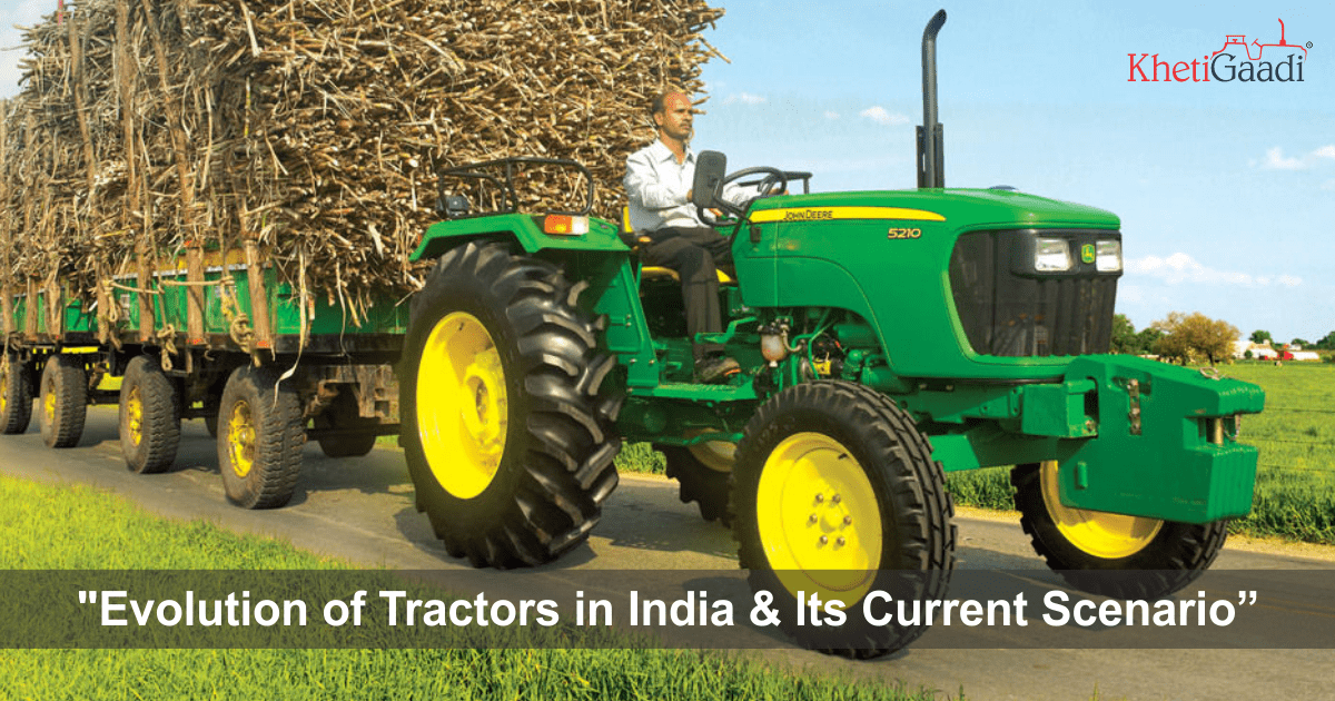 Evolution of Tractors in India and Its Current Scenario