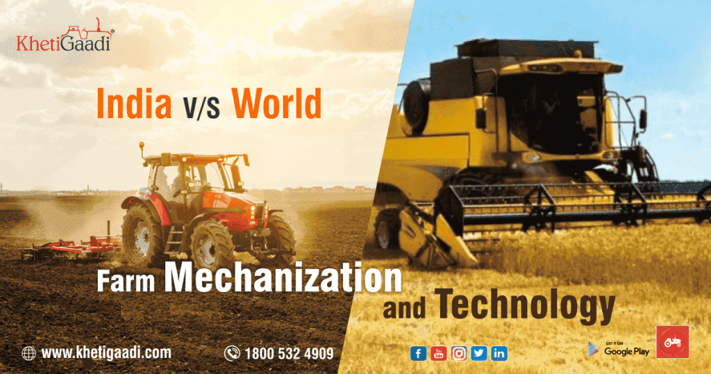 India Vs. World – Farm Mechanization and Technology
