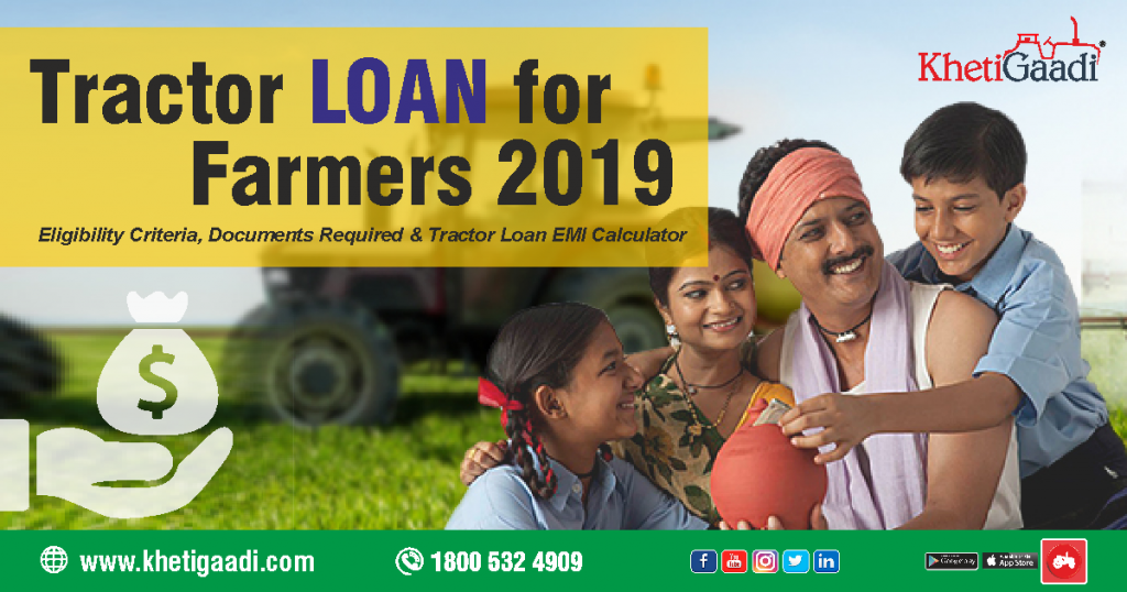 Tractor Loan for Farmers 2019 – Eligibility Criteria, Documents Required and Tractor Loan EMI Calculator