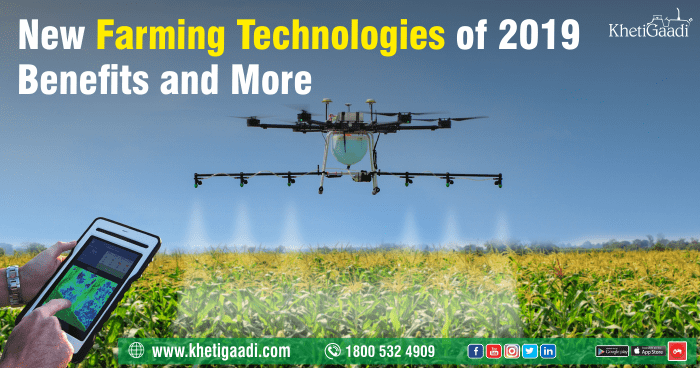 New Farming Technologies of 2019 – Benefits and More