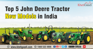 Top 5 John Deere Tractor New Models in India