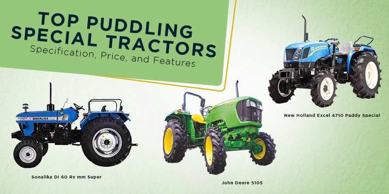 Top Puddling Special Tractors – Specification, Price, and Features