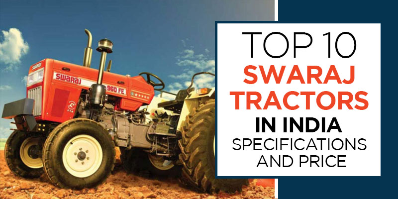 Top 10 Swaraj Tractors in India – Specifications and Price