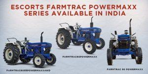 Escorts Farmtrac Powermaxx Series Available in India