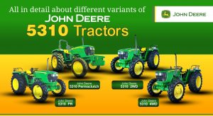 All in Detail About Different Variants of John Deere 5310 Tractor