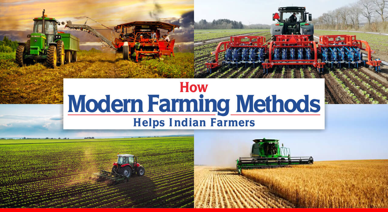 How Modern Farming Methods Helps Indian Farmers