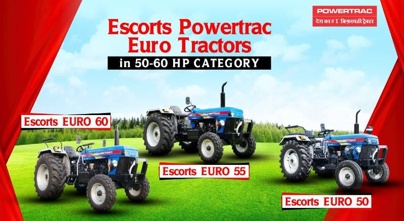 Escorts Powertrac Euro Tractors in 50-60 HP Category