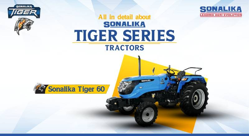 All in Detail About Sonalika Tiger Series Tractors