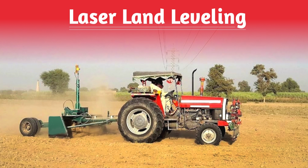 Modern Method to Level the Land: Laser Land Leveling