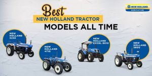 Best New Holland Tractor Models All time