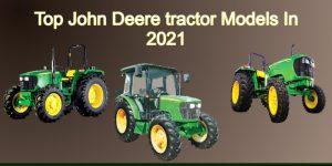 Top Most John Deere tractor Models 2021