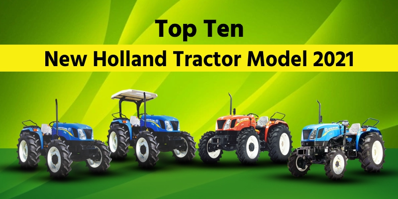 Top Ten New Holland Tractor Model  2021
