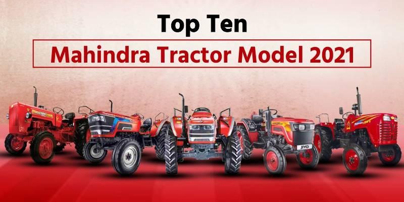 Top Ten Mahindra Tractor Models 2021