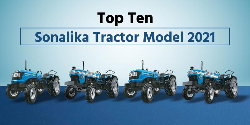 Top Ten Sonalika Tractor Models 2021