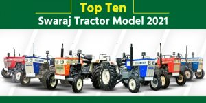 Top Ten Swaraj Tractor Models 2021