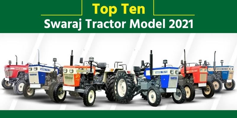 Top Ten Swaraj Tractor Models 2021