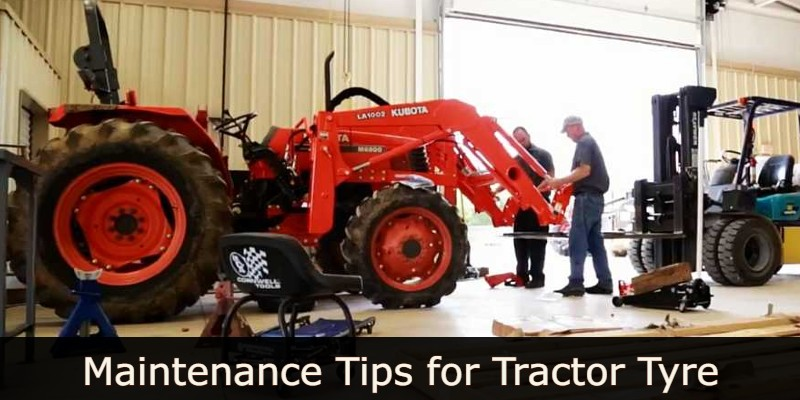 Maintenance Tips for Tractor Tyre to Improve the Life of Tractor Tyre