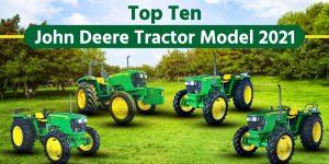 Top Ten John Deere Tractor Model 2021