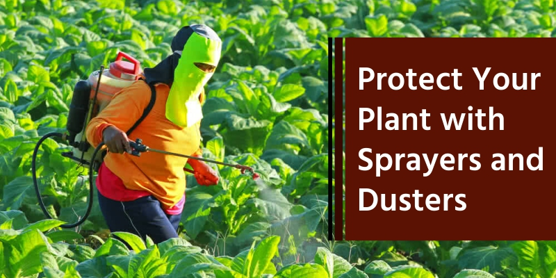 Protect Your Plant with Sprayers and Dusters