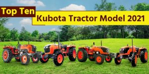 Top Ten Kubota Tractor Models 2021