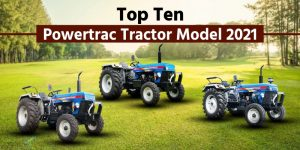 Top Ten Powertrac Tractor Models 2021