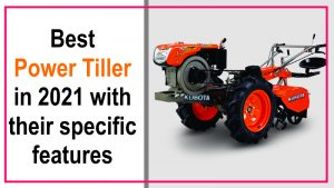 Best Power Tiller In 2021 With Their Specific Features