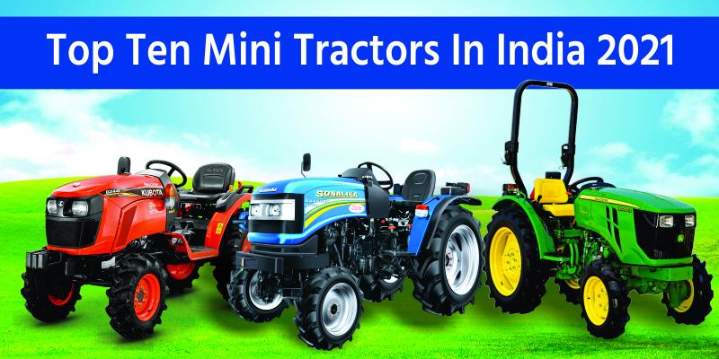 Top Ten Mini Tractors In India 2021