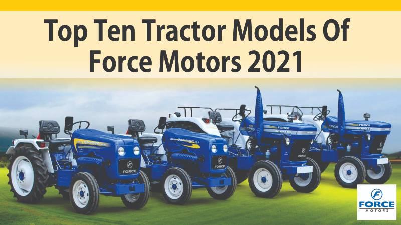 Top Ten Tractor Models Of Force Motors 2021