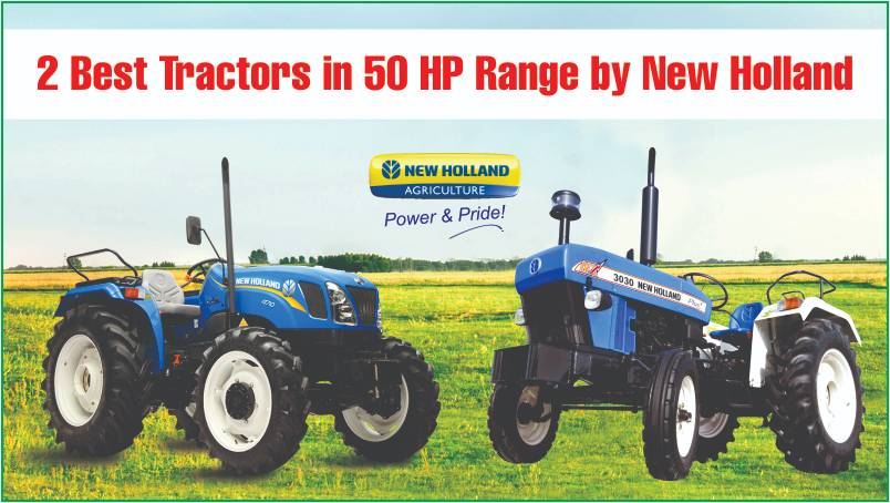 2 Best Tractors in 50 HP Range by New Holland: Features, Highlights, and Specifications