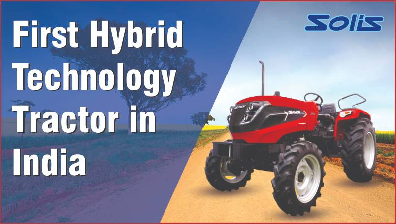 First Hybrid Technology Tractor in India: Solis Hybrid 5015