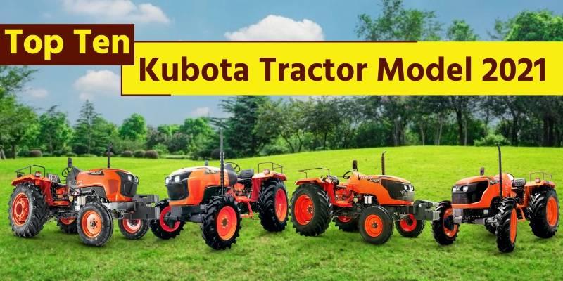 Top Ten Kubota Tractor Models 2021