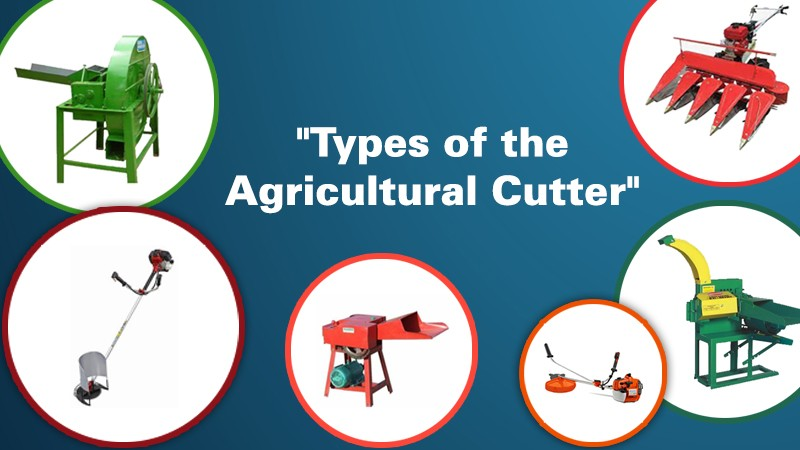 Types of the Agricultural Cutter