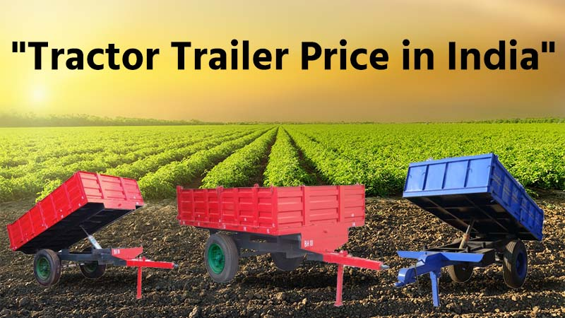 Tractor Trailer Price in India