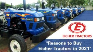 Reasons to Buy Eicher Tractors in 2021