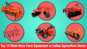 Top 14 Must-Have Farm Equipment in Indian Agriculture Sector
