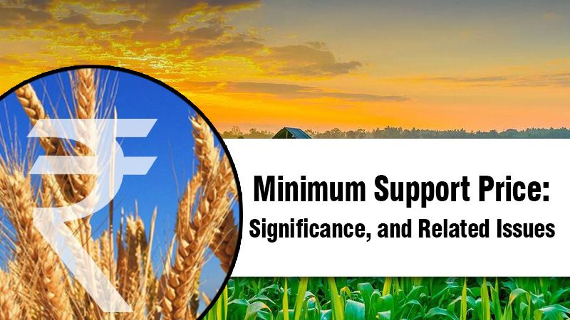 Minimum Support Price: Significance, and Related Issues