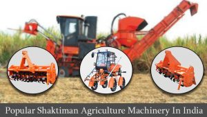 Popular Shaktiman Agriculture Machinery In India