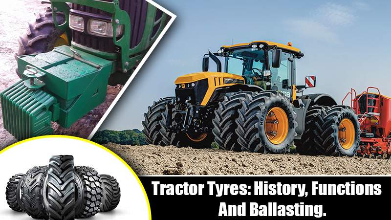 Tractor Tyres: History, Functions and Ballasting