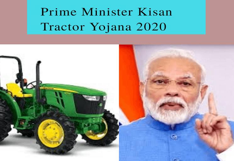 Prime Minister Kisan Tractor Yojana 2020
