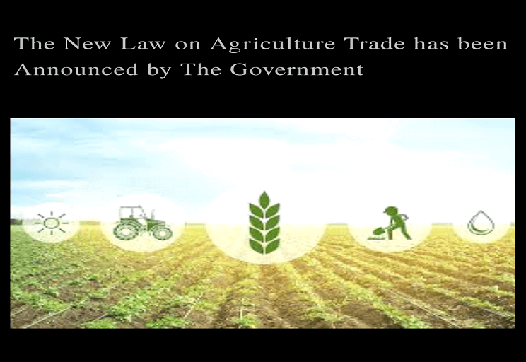 The New Law on Agricultural Trade Has Been Announced by The Government