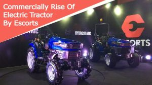 Commercially Rise Of Electric Tractor By Escorts