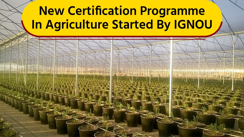 Good News For IGNOU Candidates Who Want To Opt Courses In Agriculture