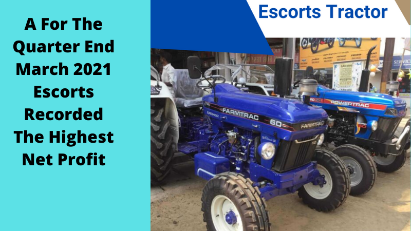 Escorts Company Gained A Net Profit To Rs 285.41 crore In The Quarter End      March 2021