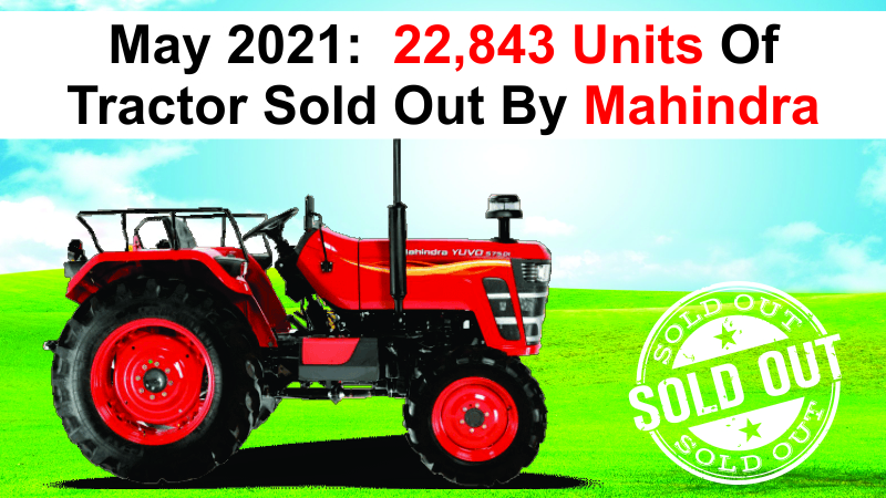 22,843 Units Of Tractor Were Sold During The Month Of May 2021 By Mahindra's Farm Equipment