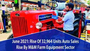 46,875 Units Of Tractors Were Sold During The Month Of June 2021 By Mahindra's Farm