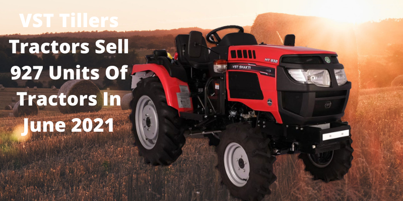 VST Tillers Disclosed The Figures For Tractor Sales For The Month Of June 2021