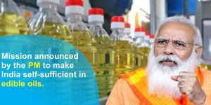 PM Mission Scheme: India must be self-sufficient in edible oils