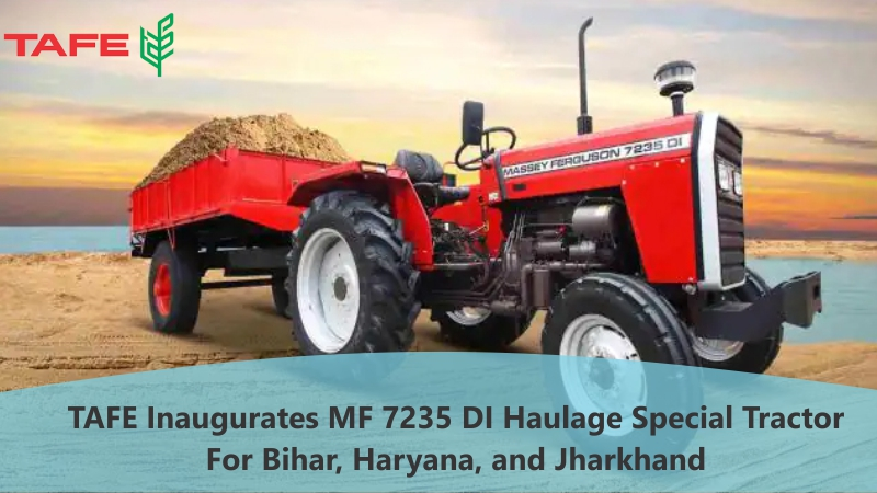 MF 7235 DI Haulage Special Tractor Is Launched By TAFE