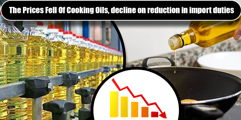 Prices Reduced Of Cooking Oil, Reduction In Import Duties