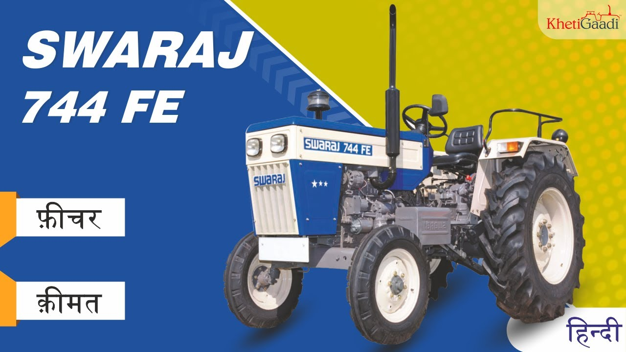 Swaraj 744 FE Full Review – Khetigaadi, Tractor